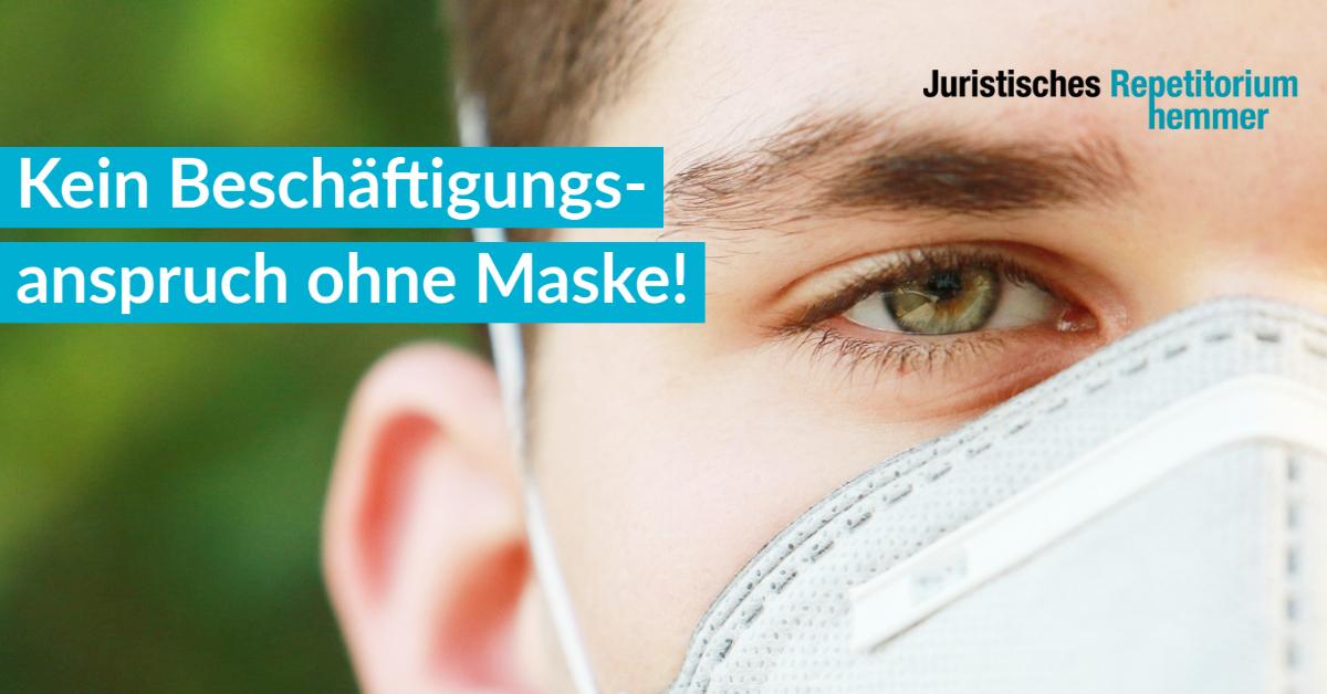 Kein Beschäftigungsanspruch ohne Maske!