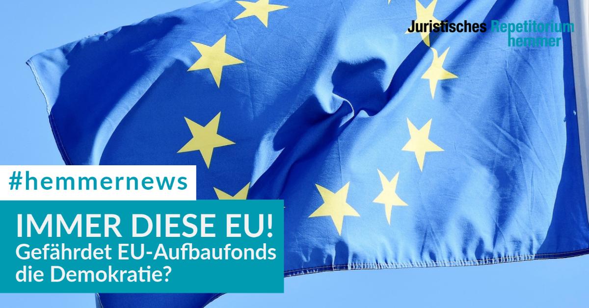 Immer diese EU! Gefährdet EU-Aufbaufonds die Demokratie?