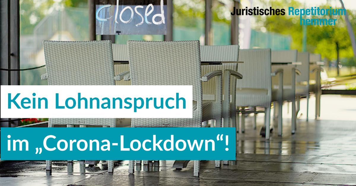 """Kein Lohnanspruch im """"Corona-Lockdown""""!"""