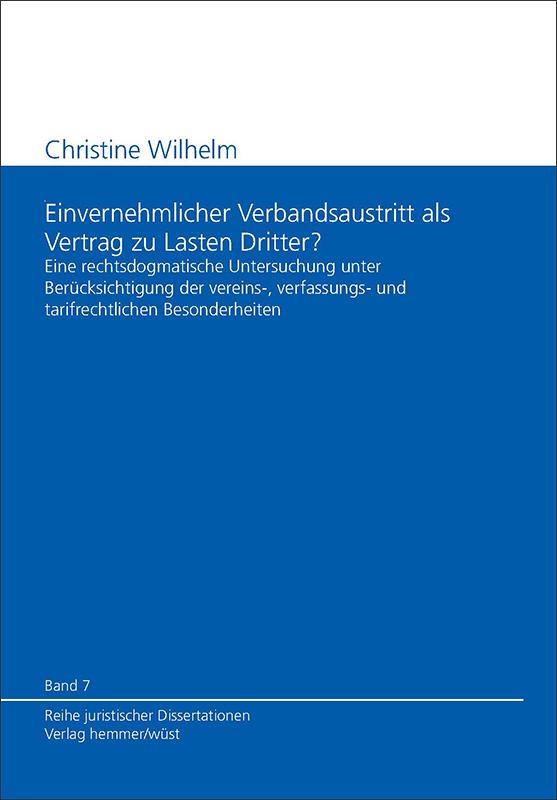 Band 07: Christine Wilhelm - Einvernehmlicher Verbandsaustritt als Vertrag zu Lasten Dritter?