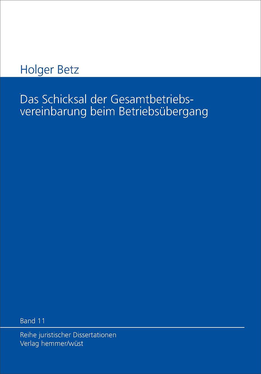Band 11: Holger Betz - Das Schicksal der Gesamtbetriebsvereinbarung beim Betriebsübergang