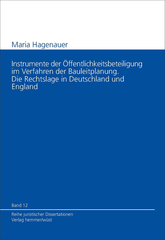 Band 12: Maria Hagenauer - Instrumente der Öffentlichkeitsbeteiligung im Verfahren der Bauleitplanung.