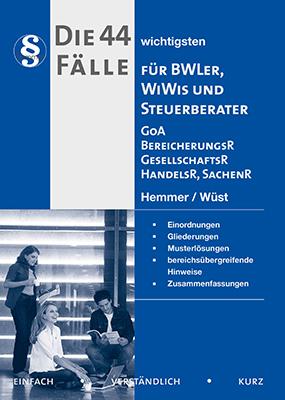 eBook - Die 44 wichtigsten Fälle für BWLer WiWis & Steuerberater - GoA BerR GesellR; HandelsR