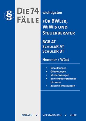 eBook - Die 74 wichtigsten Fälle für BWLer - BGB AT / Schuldrecht AT / Schuldrecht BT