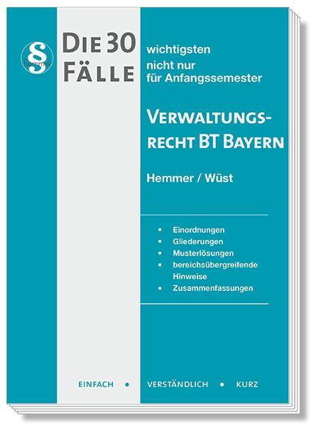 Die 30 wichtigsten Fälle - Verwaltungsrecht BT Bayern